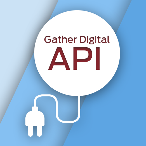 Gather Digital's New Public API Leverages Next-Gen Protocol to Allow Partners to Proactively Enter and Retrieve Content